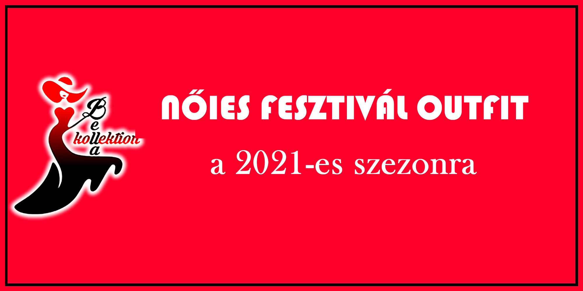Nőies fesztivál outfit a 2021-es szezonra